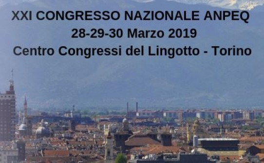 XXI Congresso Nazionale ANPEQ – Torino, 28-29-30 Marzo 2019